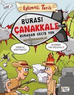 Eğlenceli Tarih-Burası Çanakkale Buradan Geçiş Yok