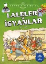 Laleler ve İsyanlar-Osmanlı Tarihi 8