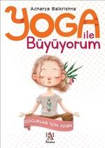 Yoga ile Büyüyorum-Çocuklar için Yoga