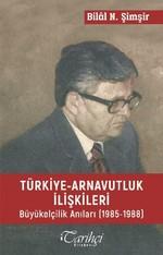 Türkiye-Arnavutluk İlişkileri Büyükelçilik Anıları (1985-1988)
