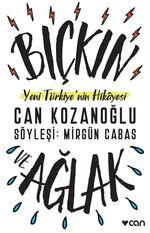 Bıçkın ve Ağlak-Yeni Türkiye'nin Hikayesi