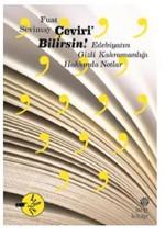 Çeviri Bilirsin!-Edebiyatın Gizli Kahramanlığı Hakkında Notlar