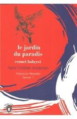 Le Jardin Du Paradis Cennet Bahçesi-Fransızca Hikayeler Seviye 1