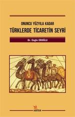 Türklerde Ticaretin Seyri-Onuncu Yüzyıla Kadar