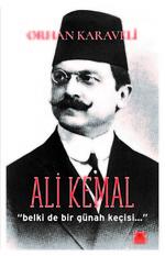 Ali Kemal-Belki de Bir Günah Keçisi