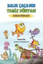 Balık Çaça'nın Temiz Dünyası-Değerler Eğitimi Dizisi
