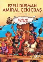 Ezeli Düşman Amiral Çekiçbaş-Korsan Tayfası