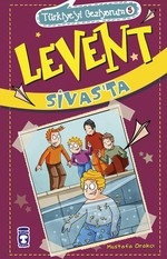 Levent Sivas'ta-Türkiye'yi Geziyorum 5
