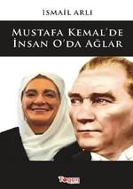 Mustafa Kemal'de İnsan O'da Ağlar