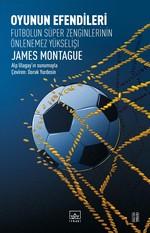 Oyunun Efendileri-Futbolun Süper Zenginlerinin Önlenemez Yükselişi
