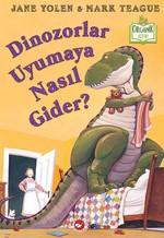Dinozorlar Uyumaya Nasıl Gider?