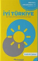 İyi Türkiye-Bir Yakın Dönem Siyasetnamesi