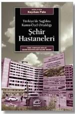 Şehir Hastaneleri-Türkiye'de Sağlıkta Kamu-Özel Ortaklığı