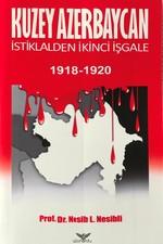 Kuzey Azerbaycan İstiklalden İkinci İşgale 1918-1920