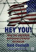 Hey You! Irak'taki Amerikan Hapishanelerinden Hatıralar