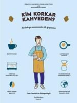 Kim Korkar Kahveden?-Kahve Kültürüne Dair Resimli Elkitabı
