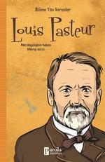 Louis Pasteur-Bilime Yön Verenler