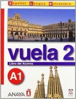 Vuela 2 Libro Del Alumno A1+CD (İspanyolca Temel Seviye Ders Kitabı+CD)