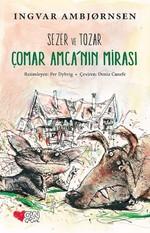 Sezer ve Tozar Çomar Amca'nın Mirası