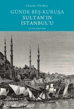 Günde Beş Kuruşa Sultan'ın İstanbul'u