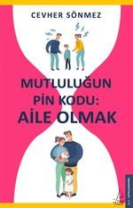 Mutluluğun Pin Kodu: Aile Olmak