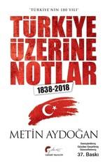 """""""Türkiye'nin 180 Yılı"""" Türkiye Üzerine Notlar 1838-2018"""