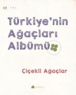 Çiçekli Ağaçlar-Türkiye'nin Ağaçları Albümü