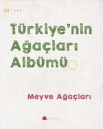 Meyve Ağaçları-Türkiye'nin Ağaçları Albümü