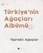Yapraklı Ağaçlar-Türkiye'nin Ağaçları Albümü