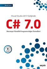 Visual Studio 2017 Eşliğinde C#7.0 Nesneye Yönelik Programcılığın Temelleri