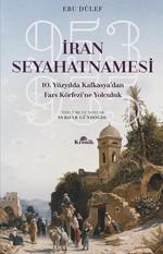 İran Seyahatnamesi-10.Yüzyıl'da Kafkasya'dan Farz Körfezine Yolculuk