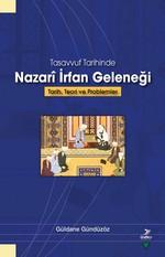 Tasavvuf Tarihinde Nazari İrfan Geleneği Tarih, Teori ve Problemler