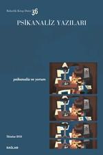 Psikanaliz Yazıları 36-Psikanaliz ve Yorum