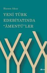 """Yeni Türk Edebiyatında """"Amentü""""ler"""