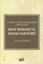 Arap Baharı ve Hatay Faktörü-Türkiye Suriye İlişkilerinin Dönüşümü