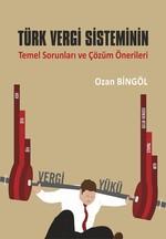 Türk Vergi Sisteminin Temel Sorunları ve Çözüm Önerileri