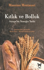 Kıtlık ve Bolluk-Avrupa'da Yemeğin Tarihi