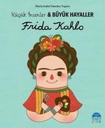 Frida Kahlo-Küçük İnsanlar ve Büyük Hayaller