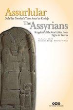 Asurlular-Dicle'den Toroslar'a Tanrı Assur'un Krallığı