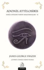 Adonis,Attis,Osiris-Doğu Dinleri Tarihi Araştırmaları 2
