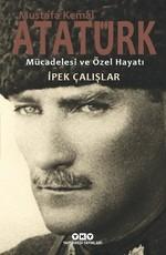 İmzalı-Mustafa Kemal Atatürk-Mücadelesi ve Özel Hayatı