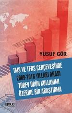 TMS ve TFRS Çerçevesinde 2009-2016 Yılları Arası Türev Ürün Kullanımı Üzerine Bir Araştırma