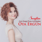 Love Songs From Azerbaijan (Sevgilim)