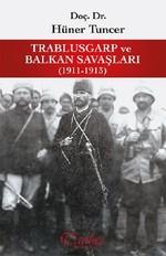 Trablusgarp ve Balkan Savaşları 1911-1913