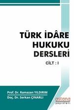 Türk İdare Hukuku Dersleri Cilt:1