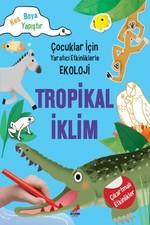 Tropikal İklim-Çocuklar için Yaratıcı Etkinliklerle Ekoloji