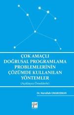 Çok Amaçlı Doğrusal Programlama Problemlerinin Çözümünde Kullanılan Yöntemler