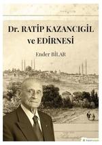 Dr.Ratip Kazancıgil ve Edirnesi