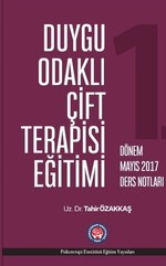 Duygu Odaklı Çift Terapisi Eğitimi-Mayıs 2017 Ders Notları