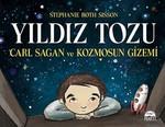 Yıldız Tozu-Carl Sagan ve Kozmosun Gizemi